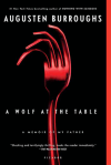 A Wolf at the Table. Augusten Burroughs.