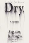 Dry. Augusten Burroughs.