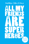 All My Friends Are Super Heroes