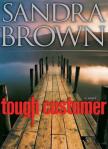 Tough Customer. Sandra Brown.