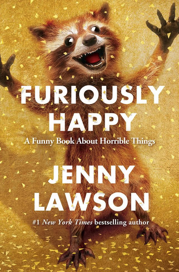Furiously Happy. Jenny Lawson. The Bloggess.