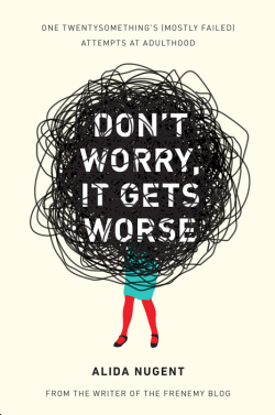 DontWorryItGetsWorse.AlidaNugent