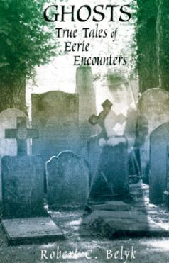 Ghosts.TrueTalesofEerieEncounters